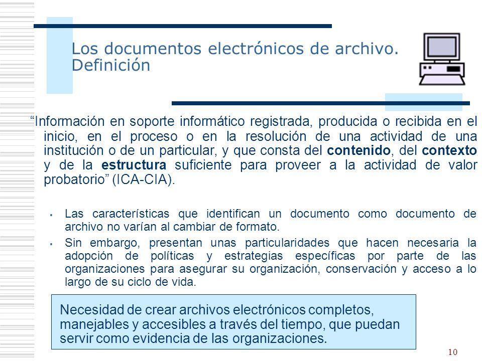 10 Los documentos electrónicos de archivo.