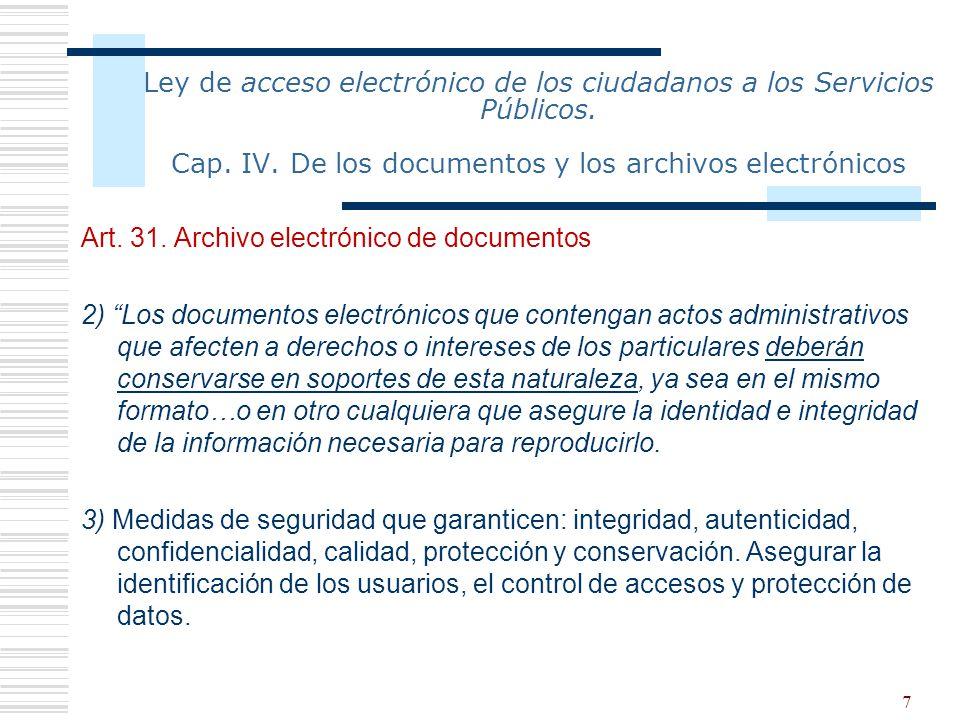 7 Ley de acceso electrónico de los ciudadanos a los Servicios Públicos. Cap. IV. De los documentos y los archivos electrónicos Art. 31. Archivo electr