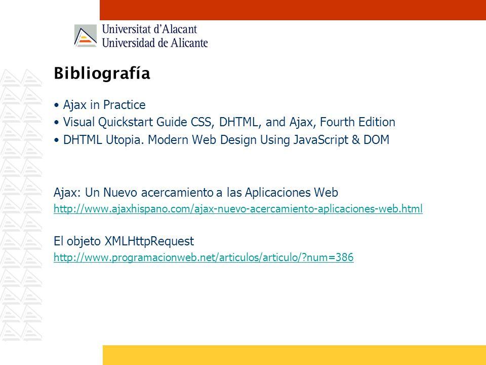 AJAX (Asynchronous JavaScript And XML) AJAX no es una tecnología.
