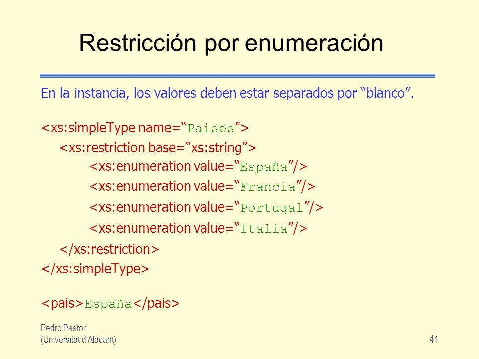 Pedro Pastor (Universitat d Alacant)41 Restricción por enumeración En la instancia, los valores deben estar separados por blanco.