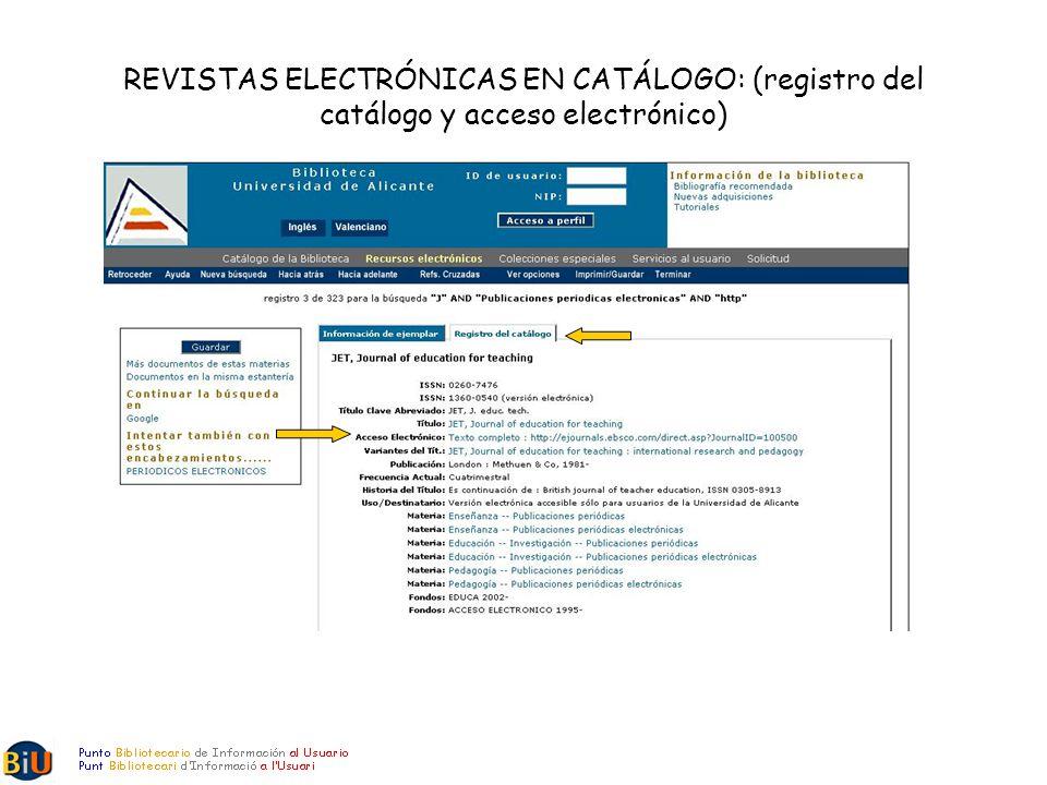 REVISTAS ELECTRÓNICAS EN CATÁLOGO: (registro del catálogo y acceso electrónico)