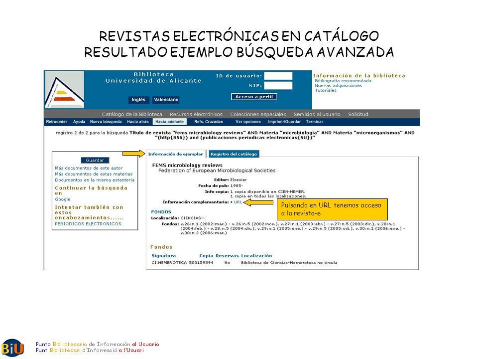 REVISTAS ELECTRÓNICAS EN CATÁLOGO RESULTADO EJEMPLO BÚSQUEDA AVANZADA Pulsando en URL tenemos acceso a la revista-e