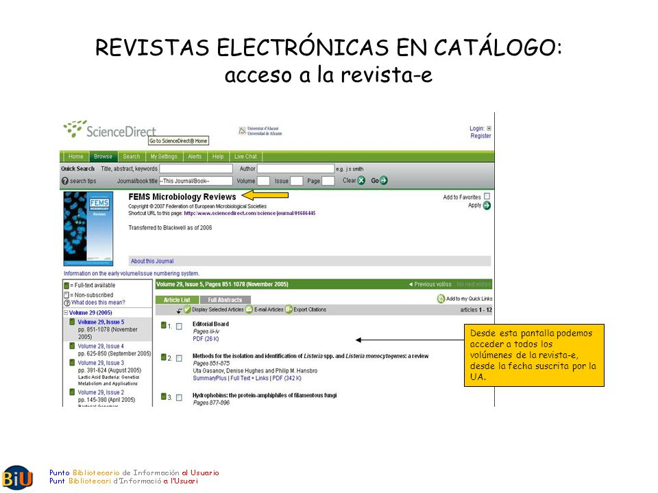 REVISTAS ELECTRÓNICAS EN CATÁLOGO: acceso a la revista-e Desde esta pantalla podemos acceder a todos los volúmenes de la revista-e, desde la fecha suscrita por la UA.