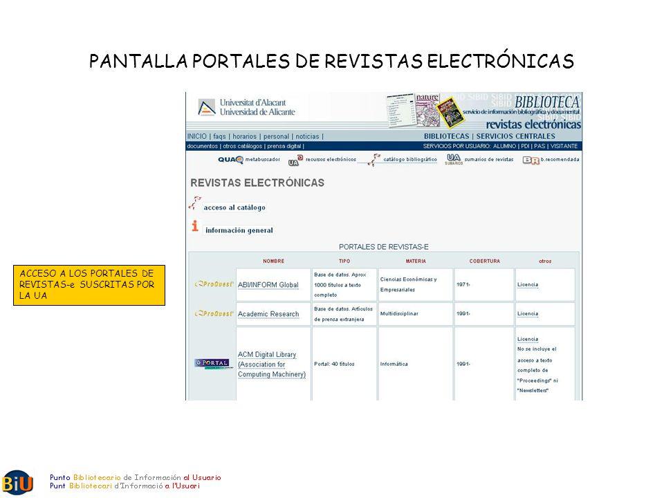 PANTALLA PORTALES DE REVISTAS ELECTRÓNICAS ACCESO A LOS PORTALES DE REVISTAS-e SUSCRITAS POR LA UA