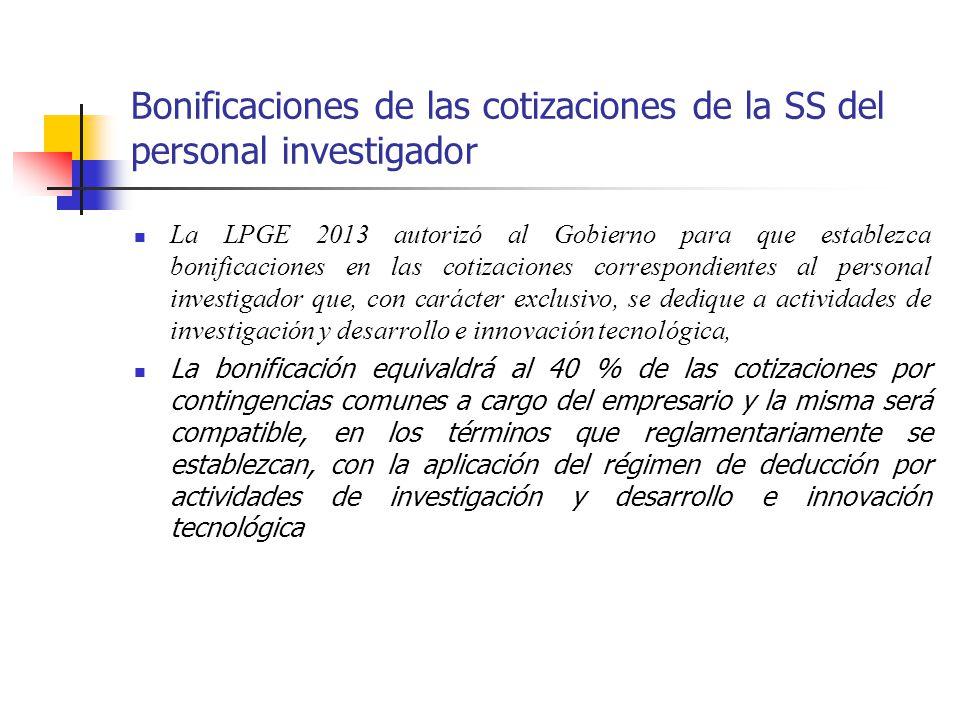 Bonificaciones de las cotizaciones de la SS del personal investigador La LPGE 2013 autorizó al Gobierno para que establezca bonificaciones en las coti