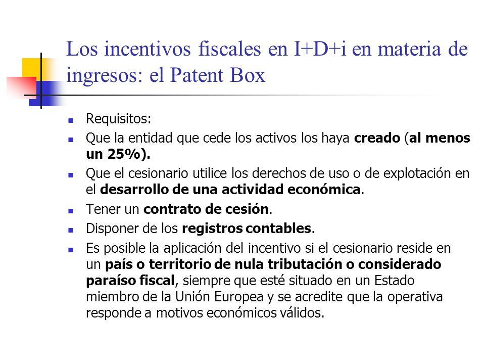 Los incentivos fiscales en I+D+i en materia de ingresos: el Patent Box Requisitos: Que la entidad que cede los activos los haya creado (al menos un 25