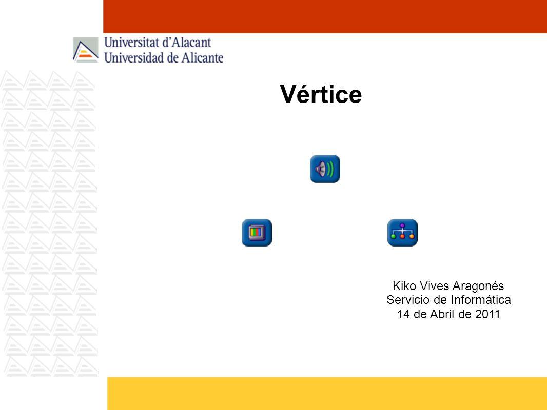 Vértice WEB: http://si.ua.es/verticehttp://si.ua.es/vertice Resumen de estado.