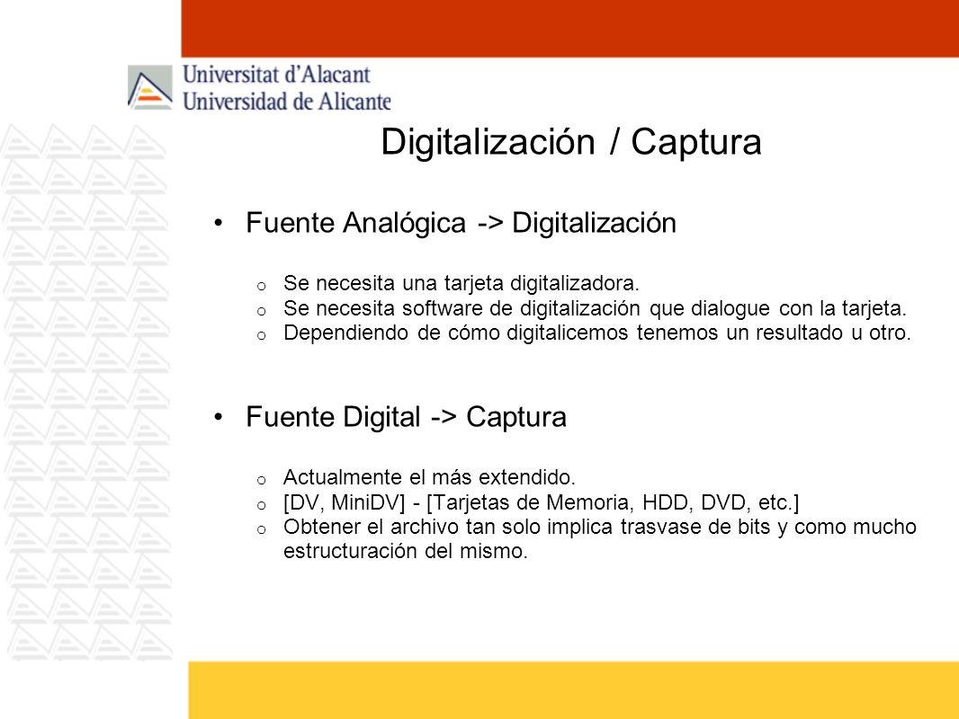 Digitalización / Captura Fuente Analógica -> Digitalización o Se necesita una tarjeta digitalizadora. o Se necesita software de digitalización que dia