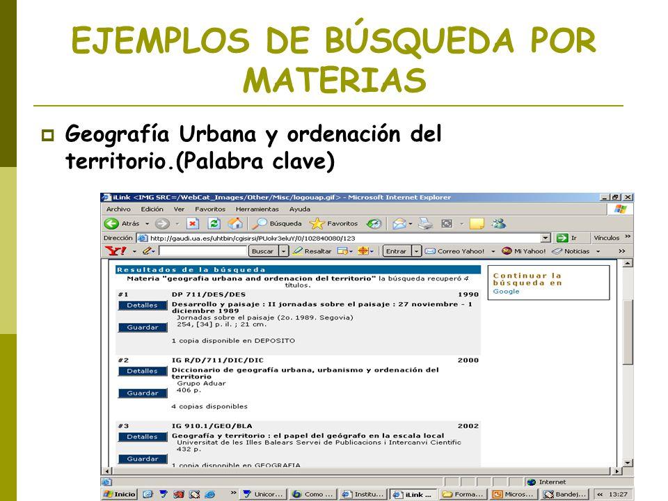 EJEMPLOS DE BÚSQUEDA POR MATERIAS Geografía Urbana y ordenación del territorio.(Palabra clave)