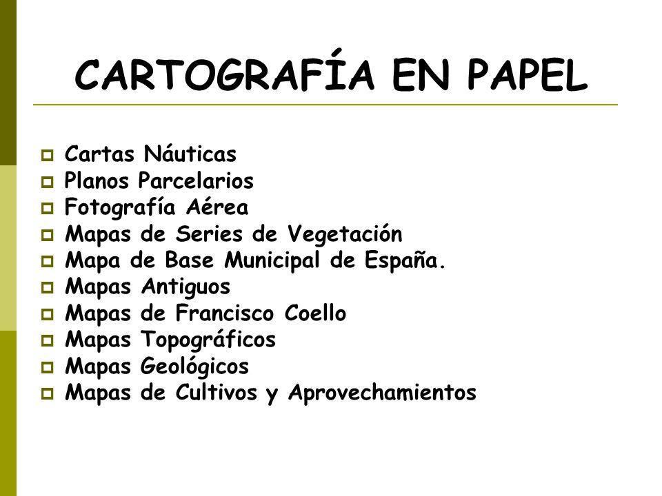 CARTOGRAFÍA EN PAPEL Cartas Náuticas Planos Parcelarios Fotografía Aérea Mapas de Series de Vegetación Mapa de Base Municipal de España. Mapas Antiguo