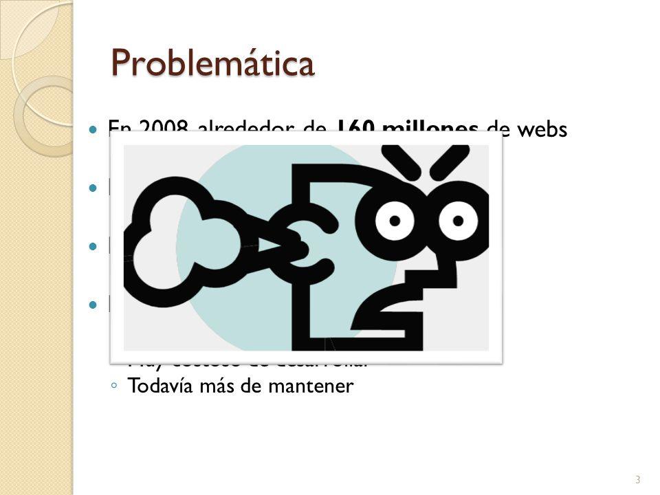 Problemática En 2008, alrededor de 160 millones de webs Estructura heterogénea y dinámica Datos semi-estructurados Desarrollo manual de wrappers Especializado por web Muy costoso de desarrollar Todavía más de mantener 3