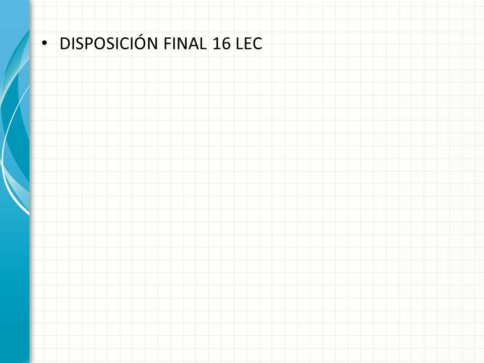 DISPOSICIÓN FINAL 16 LEC