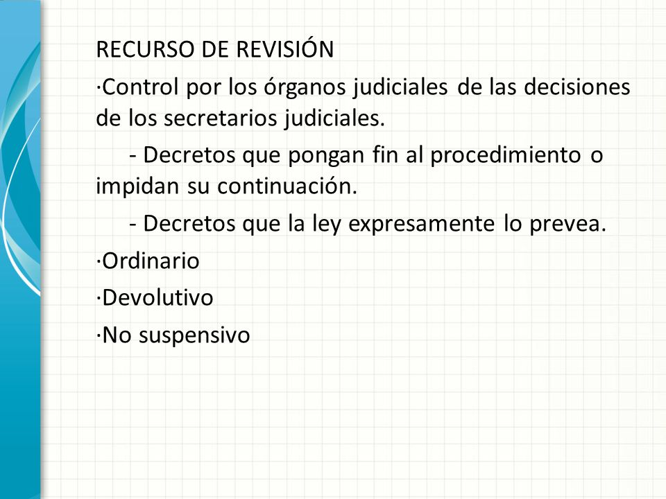 RECURSO DE REVISIÓN ·Control por los órganos judiciales de las decisiones de los secretarios judiciales. - Decretos que pongan fin al procedimiento o