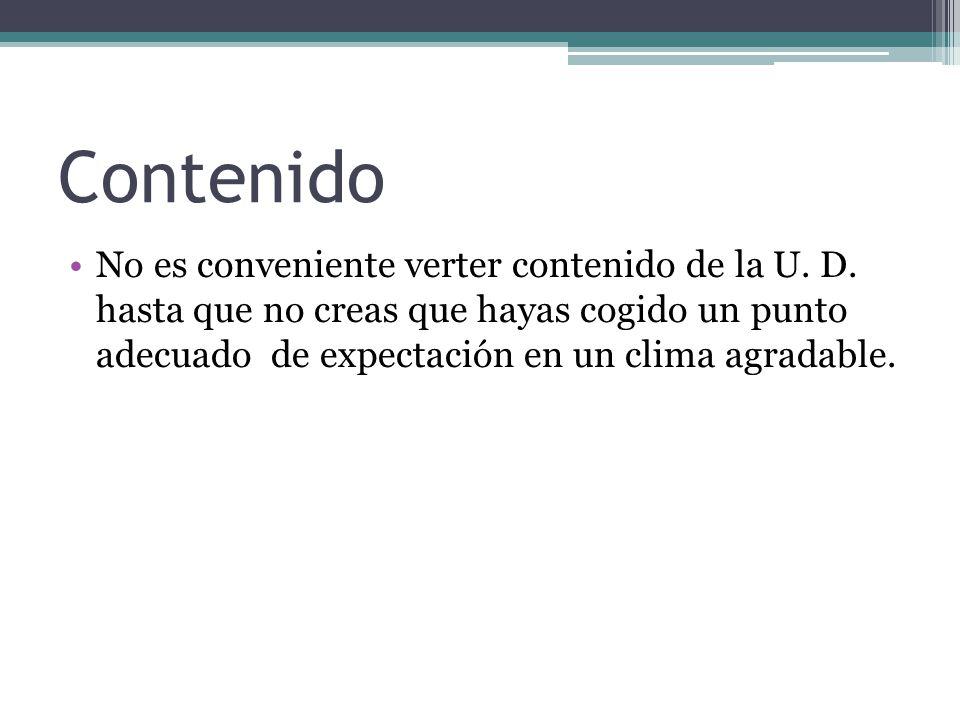 Contenido No es conveniente verter contenido de la U.