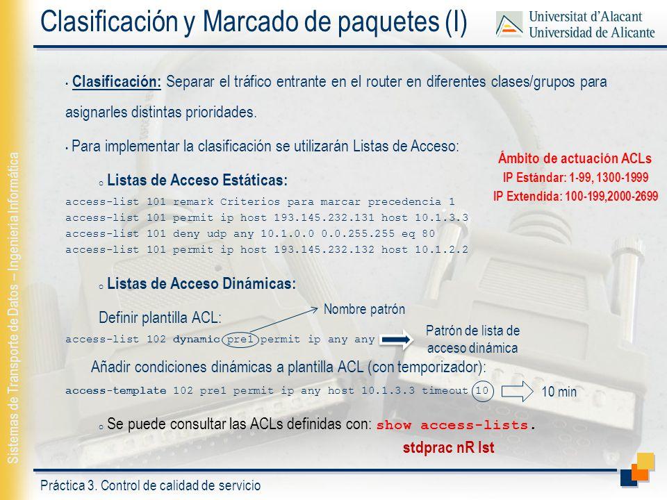 Práctica 3. Control de calidad de servicio Sistemas de Transporte de Datos – Ingeniería Informática Clasificación y Marcado de paquetes (I) Clasificac