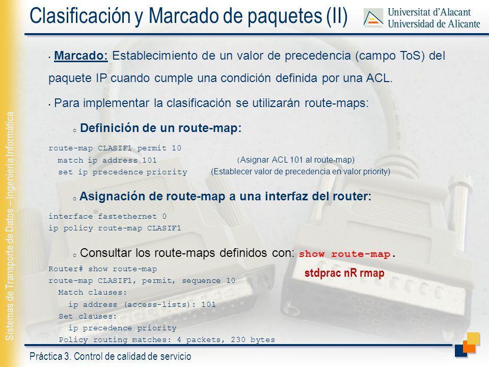 Práctica 3. Control de calidad de servicio Sistemas de Transporte de Datos – Ingeniería Informática Clasificación y Marcado de paquetes (II) Marcado: