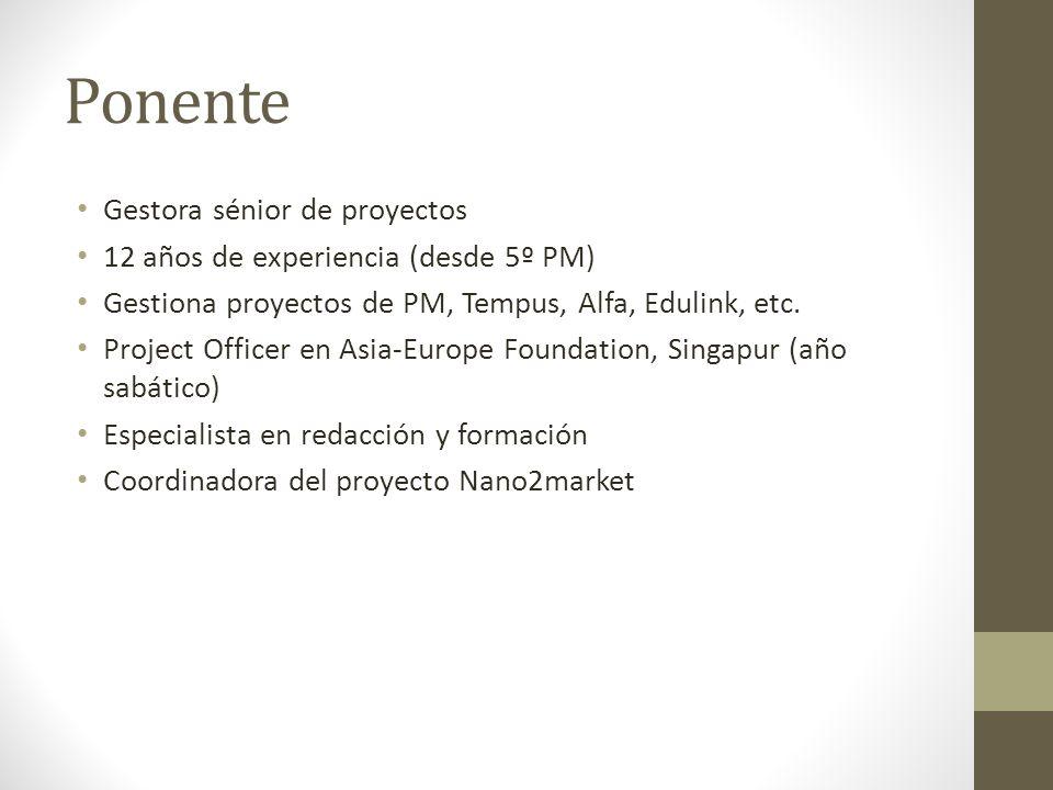 Ponente Gestora sénior de proyectos 12 años de experiencia (desde 5º PM) Gestiona proyectos de PM, Tempus, Alfa, Edulink, etc.