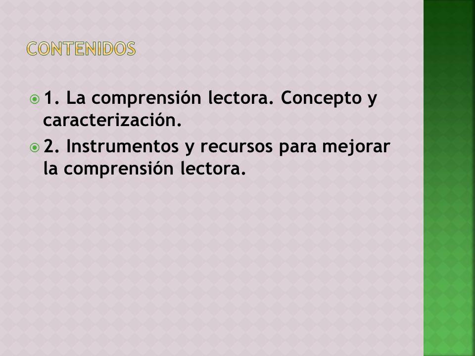 1. La comprensión lectora. Concepto y caracterización.