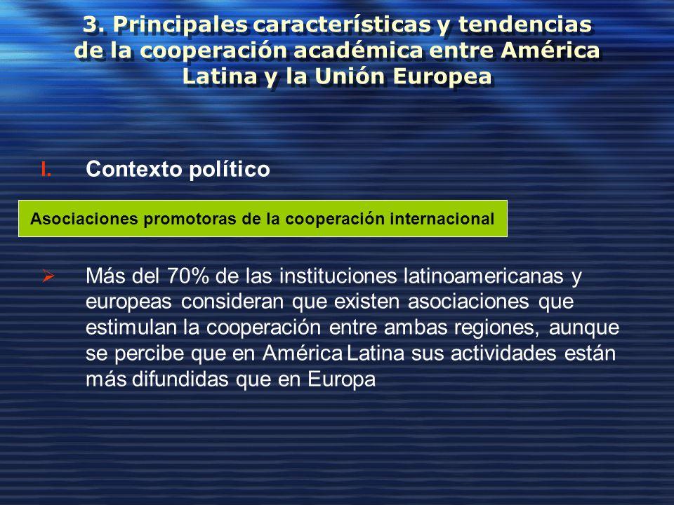 3. Principales características y tendencias de la cooperación académica entre América Latina y la Unión Europea I. Contexto político Más del 70% de la