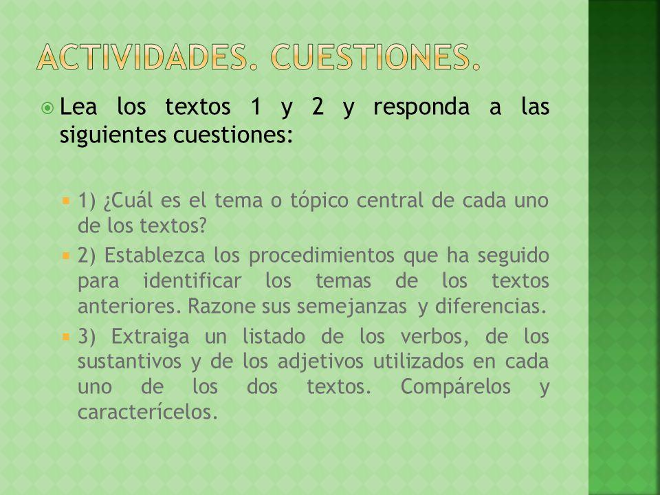 Lea los textos 1 y 2 y responda a las siguientes cuestiones: 1) ¿Cuál es el tema o tópico central de cada uno de los textos? 2) Establezca los procedi