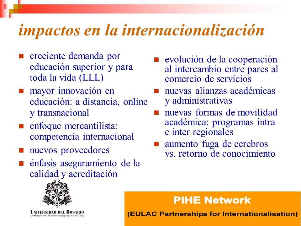 impactos en la internacionalización creciente demanda por educación superior y para toda la vida (LLL) mayor innovación en educación: a distancia, onl