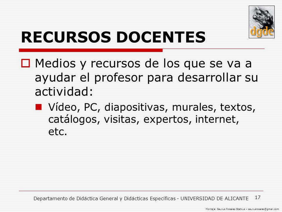 17 RECURSOS DOCENTES Medios y recursos de los que se va a ayudar el profesor para desarrollar su actividad: Vídeo, PC, diapositivas, murales, textos,