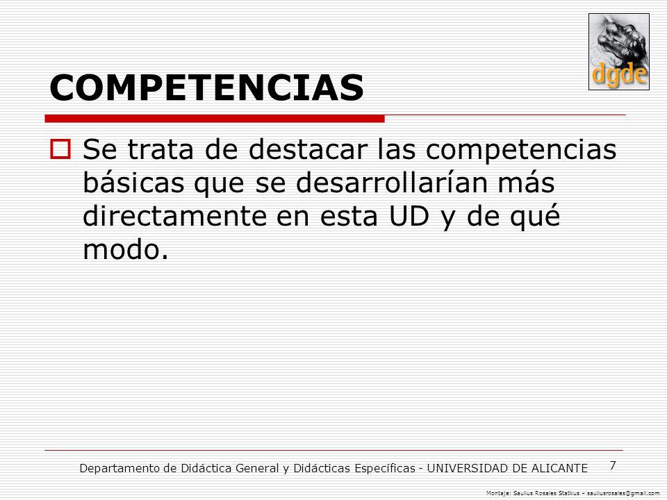 7 COMPETENCIAS Se trata de destacar las competencias básicas que se desarrollarían más directamente en esta UD y de qué modo. Departamento de Didáctic