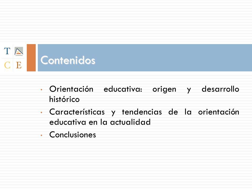 Contenidos Orientación educativa: origen y desarrollo histórico Características y tendencias de la orientación educativa en la actualidad Conclusiones