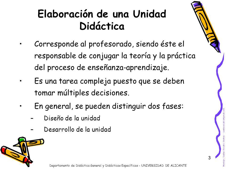 3 Elaboración de una Unidad Didáctica Corresponde al profesorado, siendo éste el responsable de conjugar la teoría y la práctica del proceso de enseña