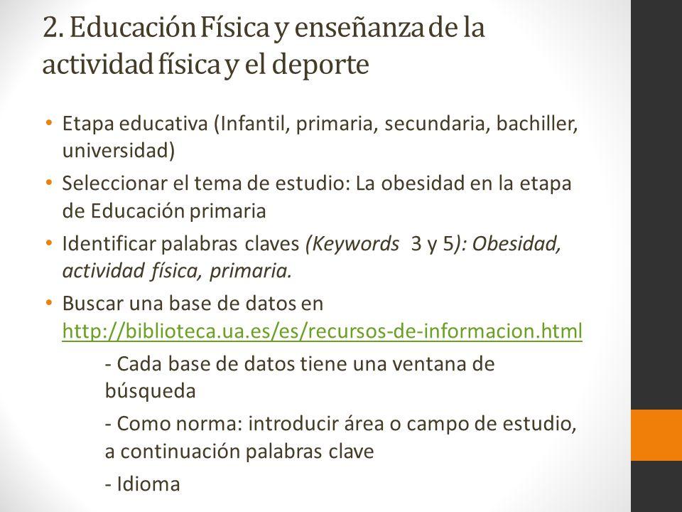 2. Educación Física y enseñanza de la actividad física y el deporte Etapa educativa (Infantil, primaria, secundaria, bachiller, universidad) Seleccion