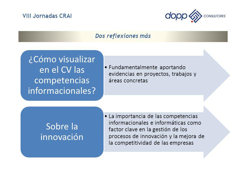 6 Fundamentalmente aportando evidencias en proyectos, trabajos y áreas concretas ¿Cómo visualizar en el CV las competencias informacionales.