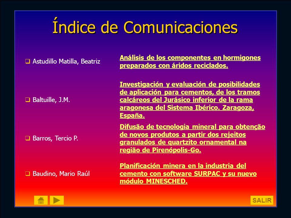 Índice de Comunicaciones Astudillo Matilla, Beatriz Análisis de los componentes en hormigones preparados con áridos reciclados. Baltuille, J.M. Invest