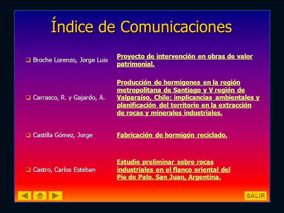 Índice de Comunicaciones Broche Lorenzo, Jorge Luis Proyecto de intervención en obras de valor patrimonial. Carrasco, R. y Gajardo, A. Producción de h