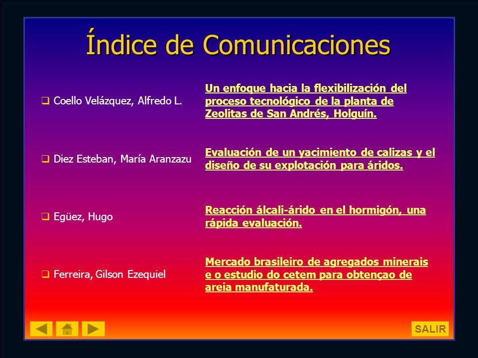 Índice de Comunicaciones Coello Velázquez, Alfredo L. Un enfoque hacia la flexibilización del proceso tecnológico de la planta de Zeolitas de San Andr
