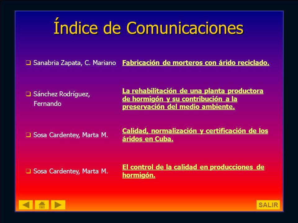 Índice de Comunicaciones Sanabria Zapata, C. MarianoFabricación de morteros con árido reciclado. Sánchez Rodríguez, Fernando La rehabilitación de una