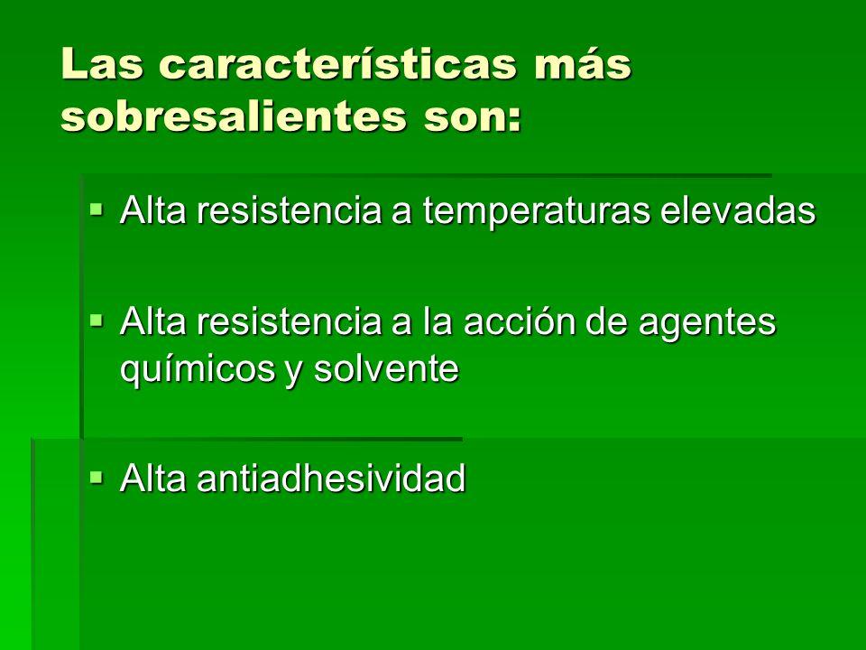 Las características más sobresalientes son: Alta resistencia a temperaturas elevadas Alta resistencia a temperaturas elevadas Alta resistencia a la ac
