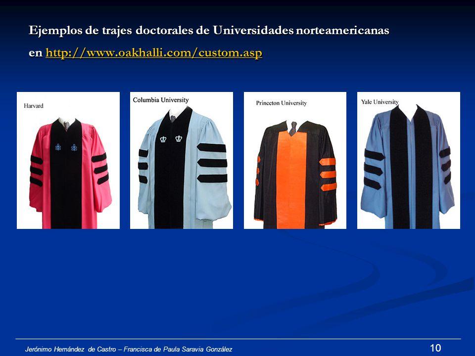 Jerónimo Hernández de Castro – Francisca de Paula Saravia González 9 Colores académicos en Estados Unidos En 1932, el American Council of Education re