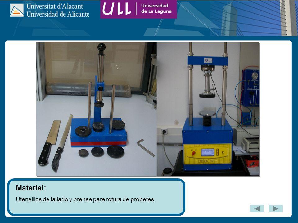 Material: Utensilios de tallado y prensa para rotura de probetas.