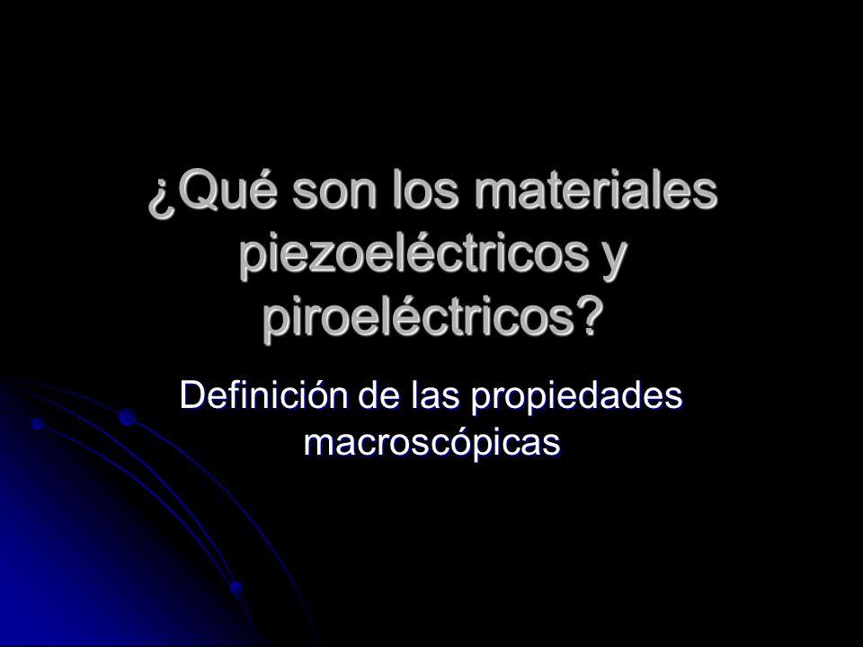 Materiales piezoeléctricos y piroeléctricos De la estructura a las aplicaciones