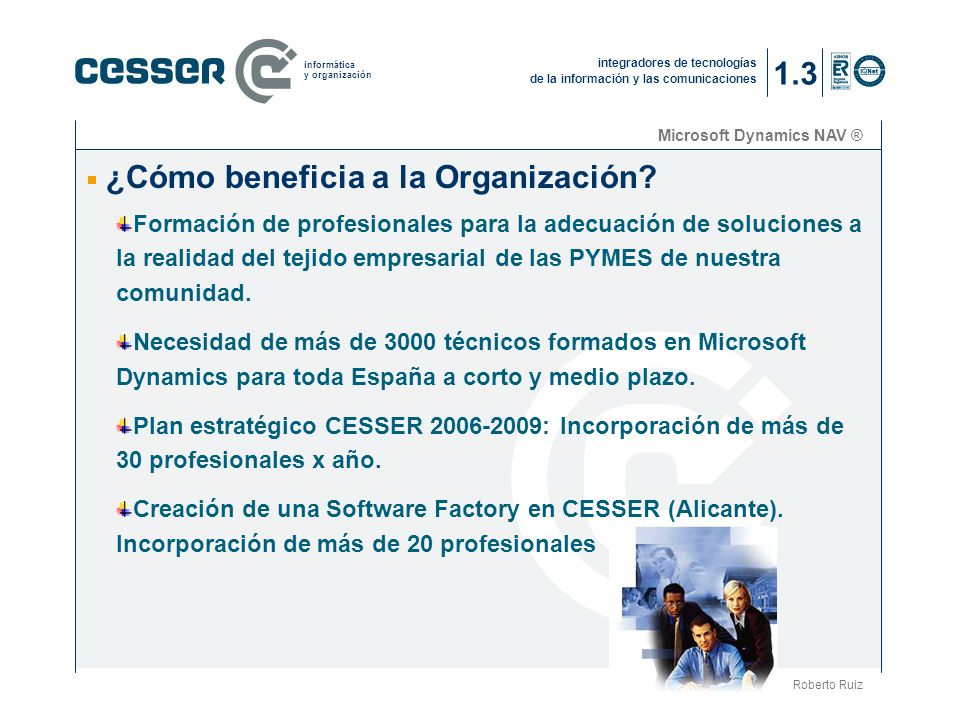 integradores de tecnologías de la información y las comunicaciones informática y organización Microsoft Dynamics NAV ® ¿Cómo beneficia a la Organización.