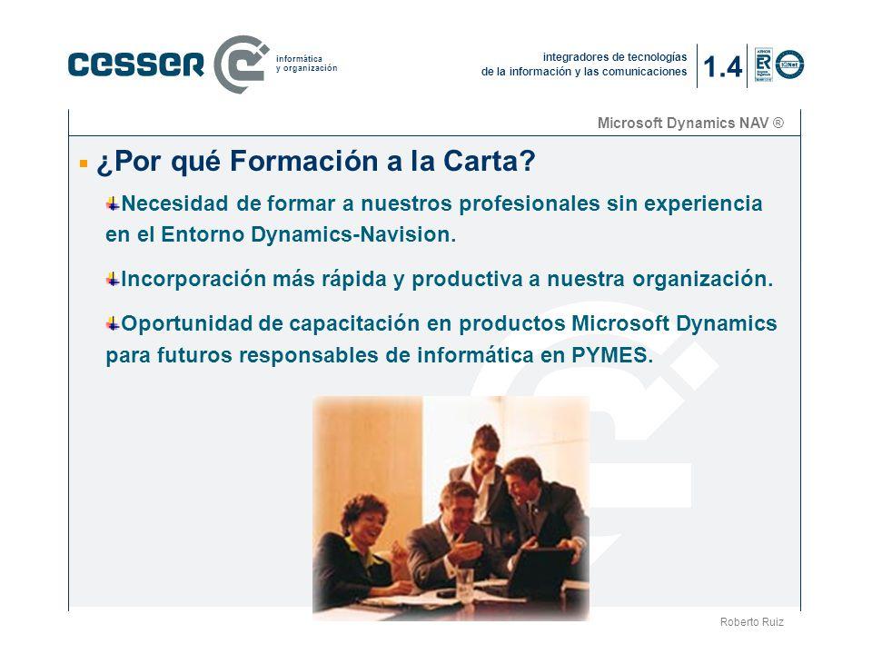 integradores de tecnologías de la información y las comunicaciones informática y organización Microsoft Dynamics NAV ® ¿Por qué Formación a la Carta.