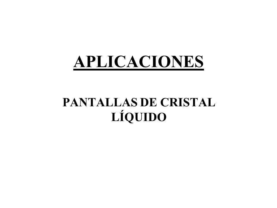 APLICACIONES PANTALLAS DE CRISTAL LÍQUIDO