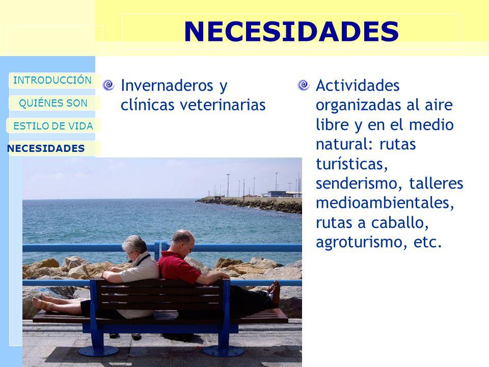 NECESIDADES Invernaderos y clínicas veterinarias Actividades organizadas al aire libre y en el medio natural: rutas turísticas, senderismo, talleres medioambientales, rutas a caballo, agroturismo, etc.