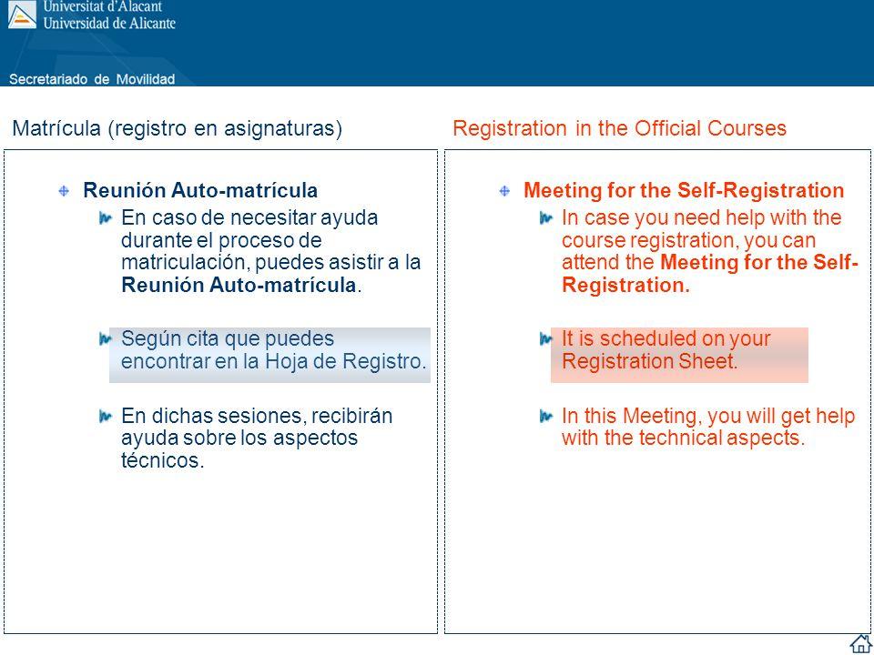 Reunión Auto-matrícula En caso de necesitar ayuda durante el proceso de matriculación, puedes asistir a la Reunión Auto-matrícula. Según cita que pued