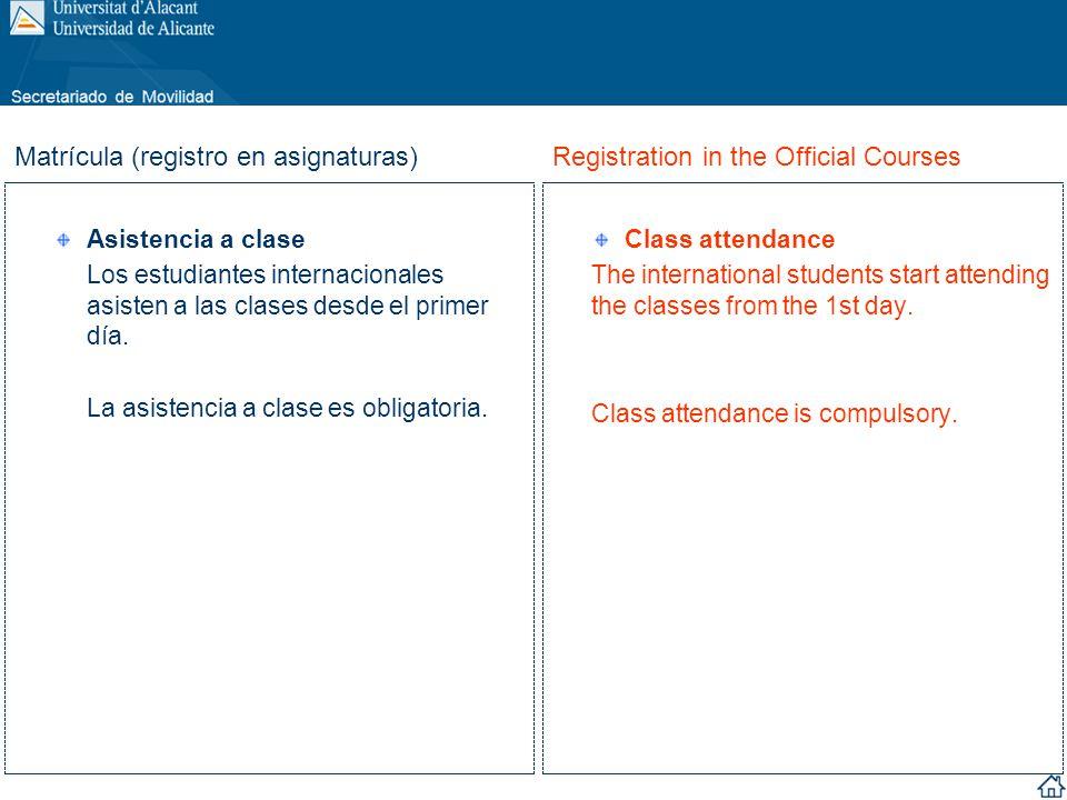 Asistencia a clase Los estudiantes internacionales asisten a las clases desde el primer día. La asistencia a clase es obligatoria. Class attendance Th