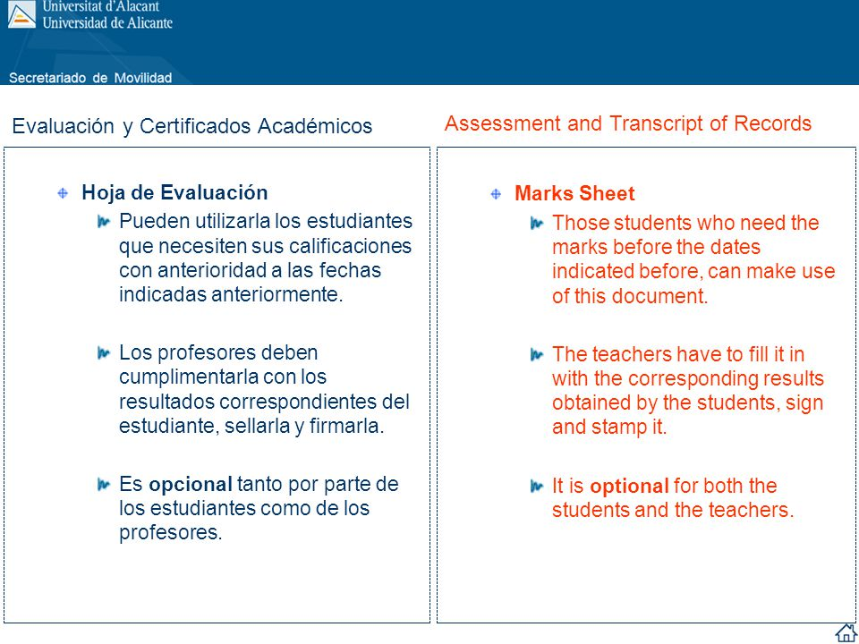 Hoja de Evaluación Pueden utilizarla los estudiantes que necesiten sus calificaciones con anterioridad a las fechas indicadas anteriormente. Los profe