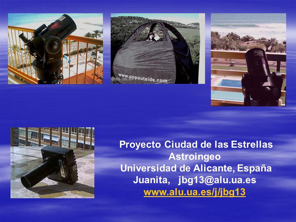 Proyecto Ciudad de las Estrellas Astroingeo Universidad de Alicante, España Juanita, jbg13@alu.ua.es www.alu.ua.es/j/jbg13 www.alu.ua.es/j/jbg13