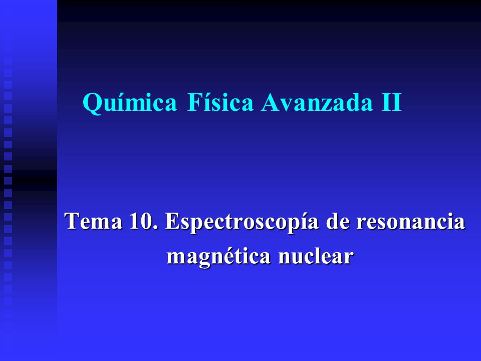 La espectroscopía de RMN se basa en la interacción entre el momento magnético nuclear y el campo magnético de la radiación El momento magnético nuclear es proporcional al momento angular de espín I Son activas en RMN las moléculas que poseen núcleos con espín no nulo, 0 10.1.