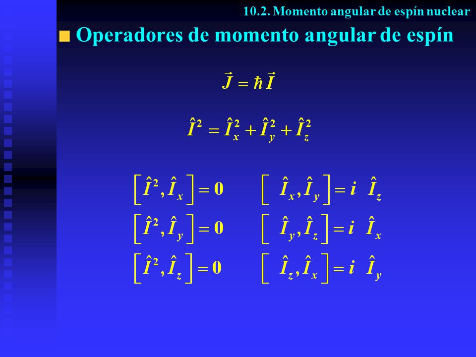 Operadores de momento angular de espín 10.2. Momento angular de espín nuclear