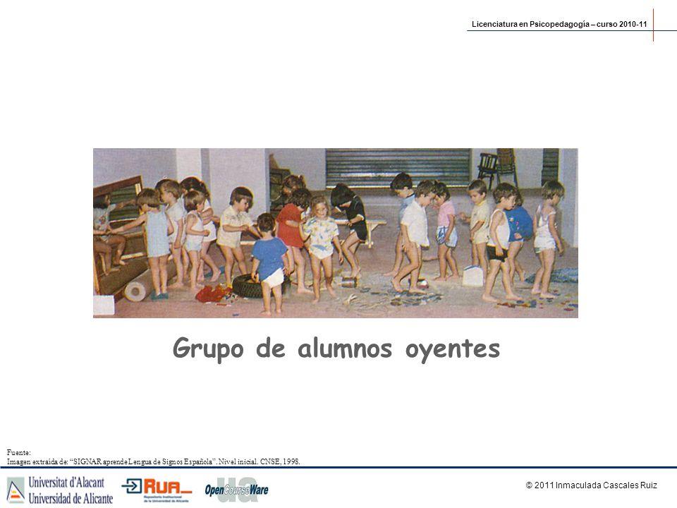 Grupo de alumnos oyentes © 2011 Inmaculada Cascales Ruiz Licenciatura en Psicopedagogía – curso 2010-11 Fuente: Imagen extraída de: SIGNAR aprende Len